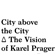 The Vision of Karel Prager